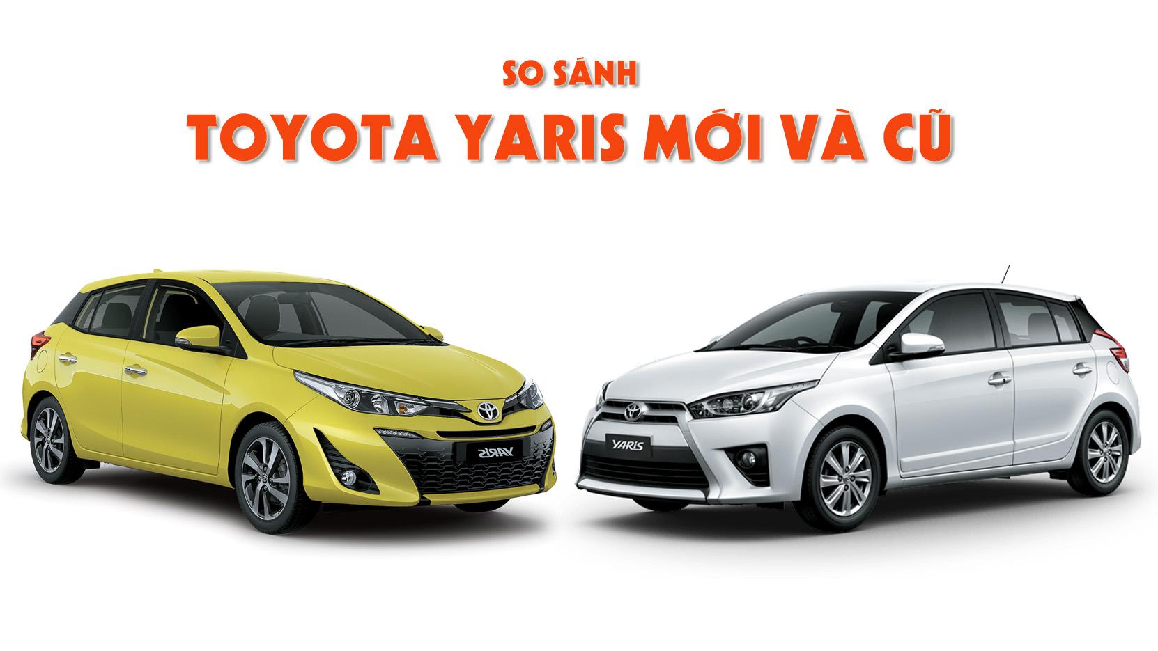 Toyota Yaris 2018 so sánh phiên bản cũ